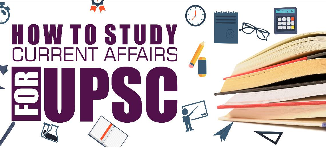 How To Prepare Current Affairs For The Civil Services Exam?